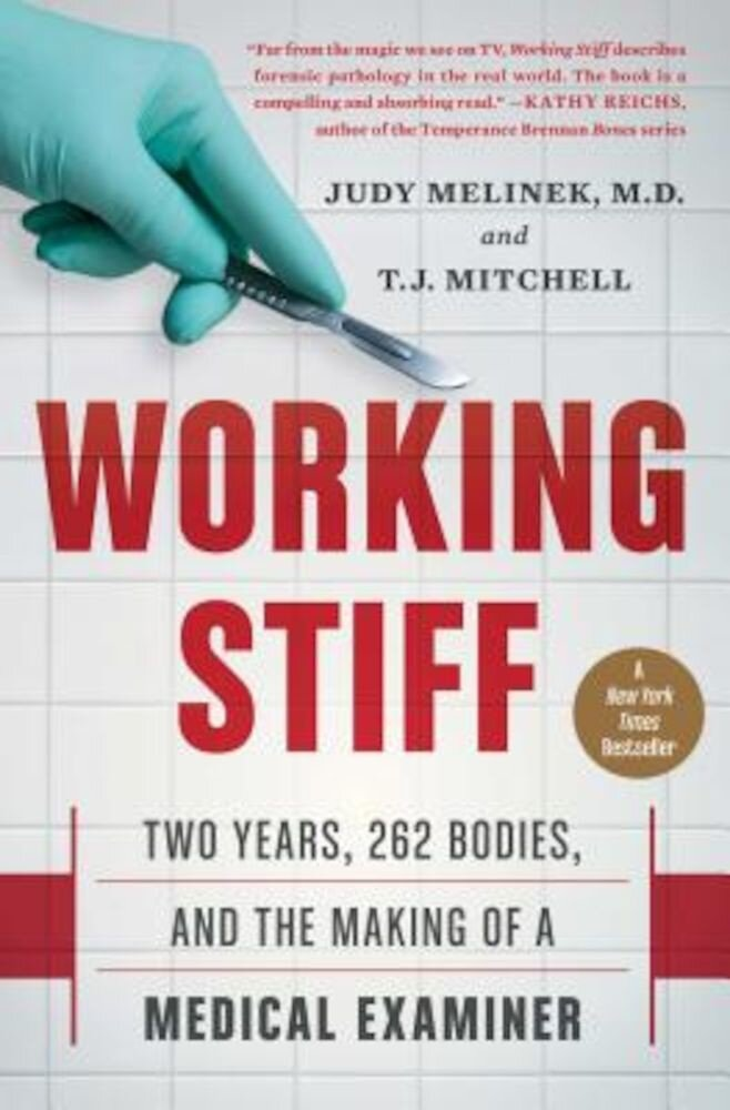 Working Stiff: Two Years, 262 Bodies, and the Making of a Medical Examiner, Paperback