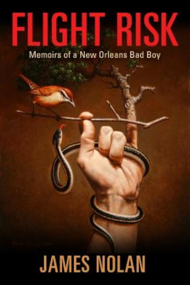 Flight Risk: Memoirs of a New Orleans Bad Boy, Hardcover