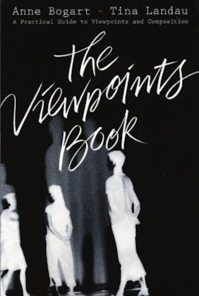 The Viewpoints Book: A Practical Guide to Viewpoints and Composition, Paperback