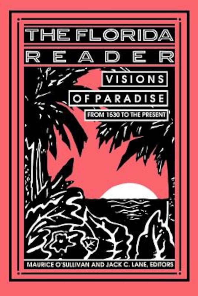 Florida Reader: Visions of Paradise, Paperback