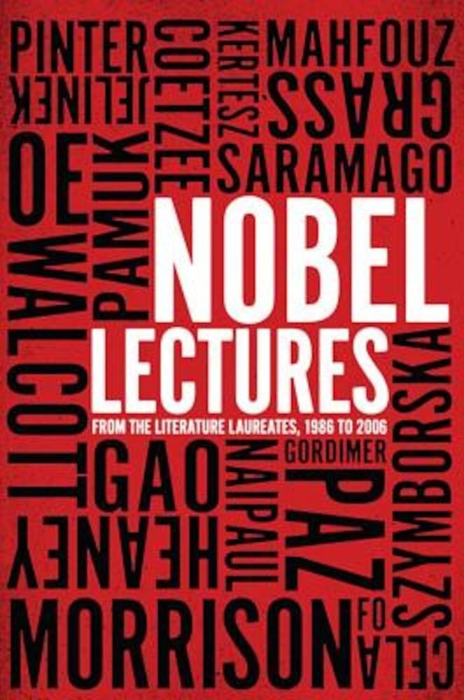 Nobel Lectures: From the Literature Laureates, 1986 to 2006, Paperback