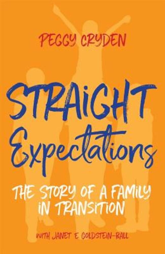 Straight Expectations: The Story of a Family in Transition, Paperback