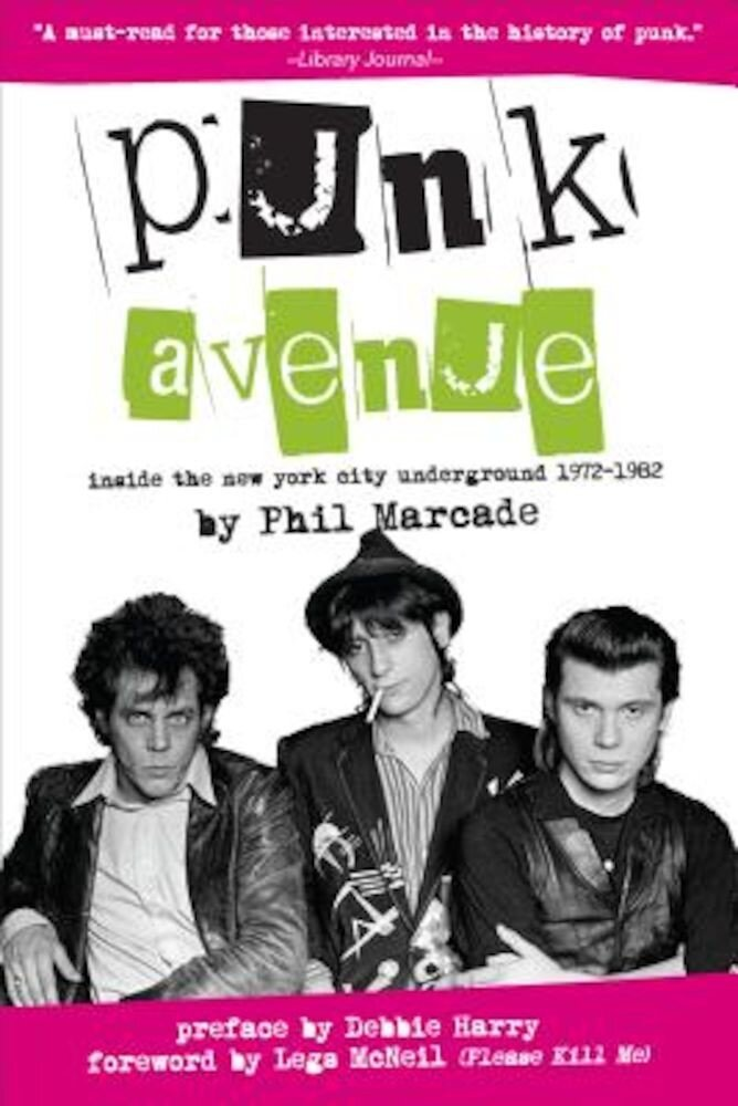 Punk Avenue: Inside the New York City Underground, 1972-1982, Paperback