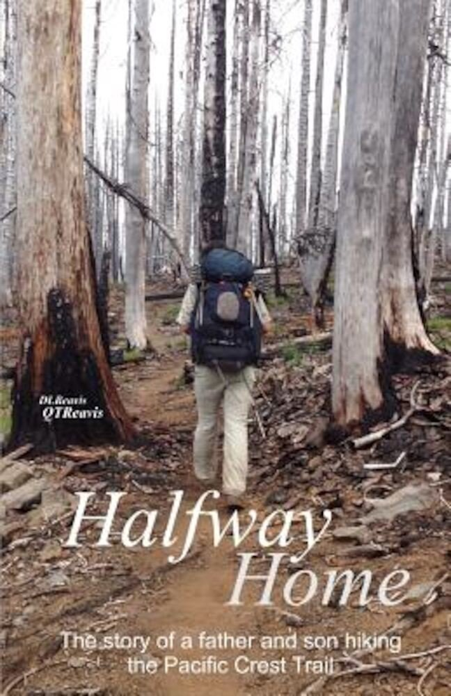 Halfway Home: The Story of a Father and Son Hiking the Pacific Crest Trail, Paperback