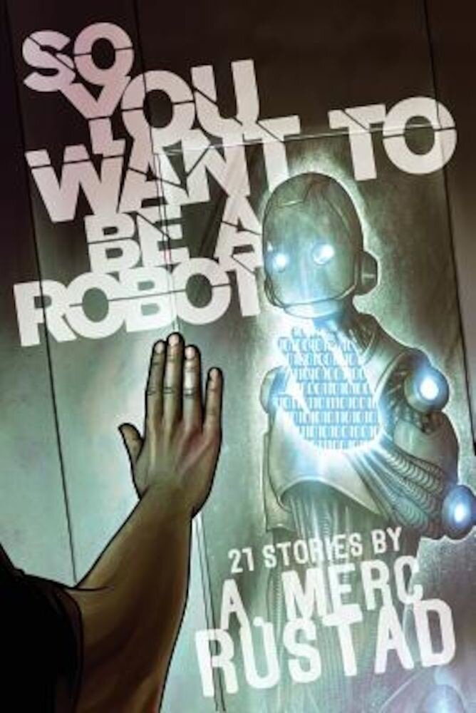 So You Want to Be a Robot and Other Stories, Paperback