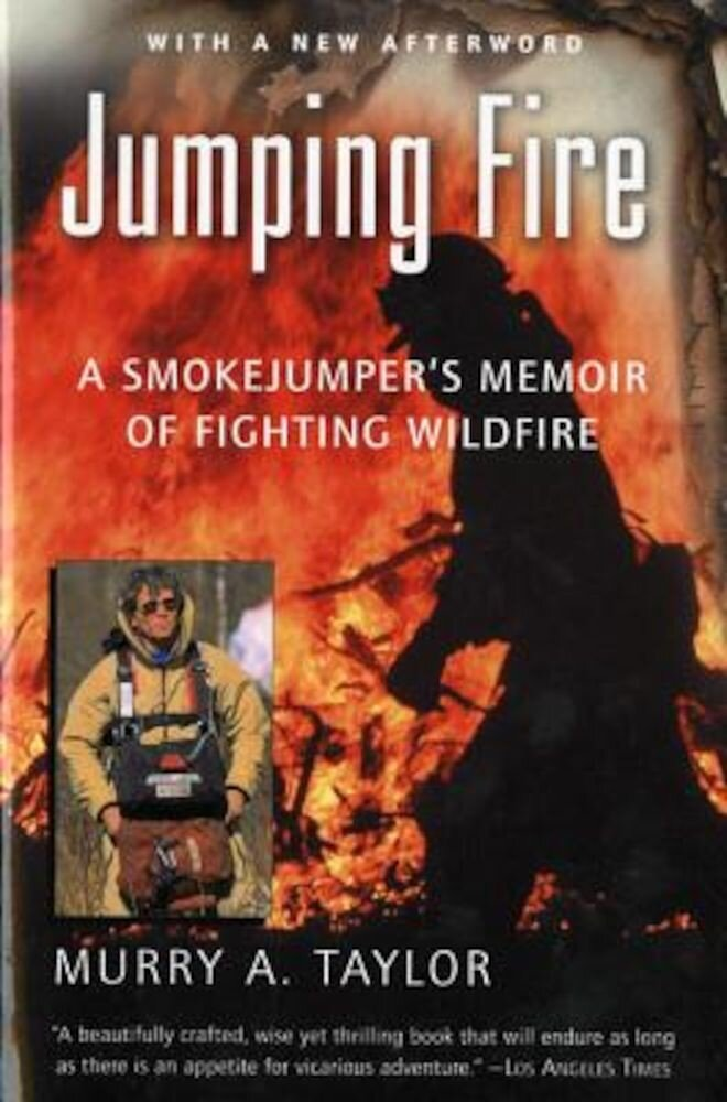 Jumping Fire: A Smokejumper's Memoir of Fighting Wildfire, Paperback