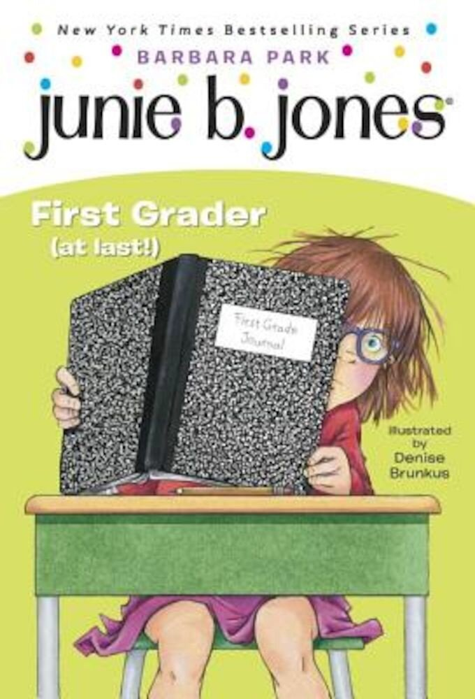 Junie B. Jones #18: First Grader (at Last!), Paperback