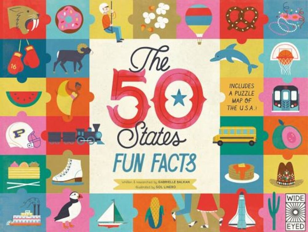 The 50 States: Fun Facts: Celebrate the People, Places and Food of the U.S.A!, Hardcover