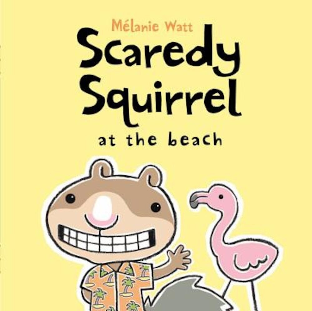Scaredy Squirrel at the Beach, Hardcover