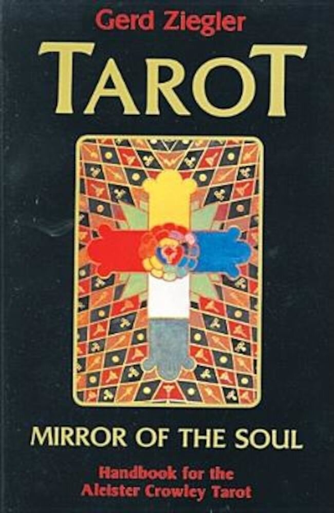 Tarot: Mirror of the Soul: Handbook for the Aleister Crowley Tarot, Paperback