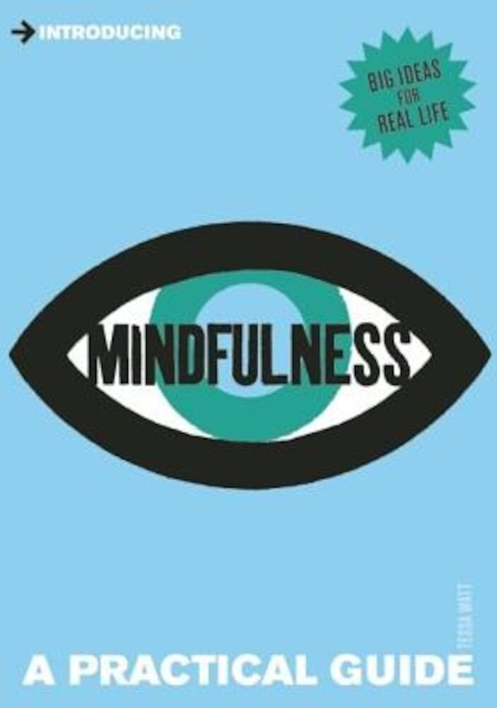 Introducing Mindfulness: A Practical Guide, Paperback