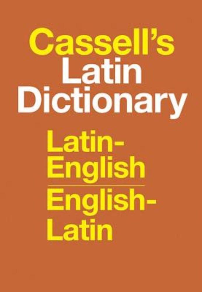 Cassell's Latin Dictionary: Latin-English, English-Latin, Hardcover
