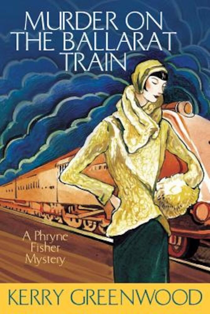 Murder on the Ballarat Train: A Phryne Fisher Mystery, Paperback