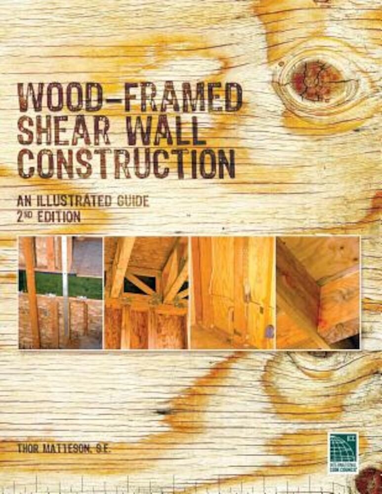 Wood-Framed Shear Wall Construction--An Illustrated Guide, Paperback