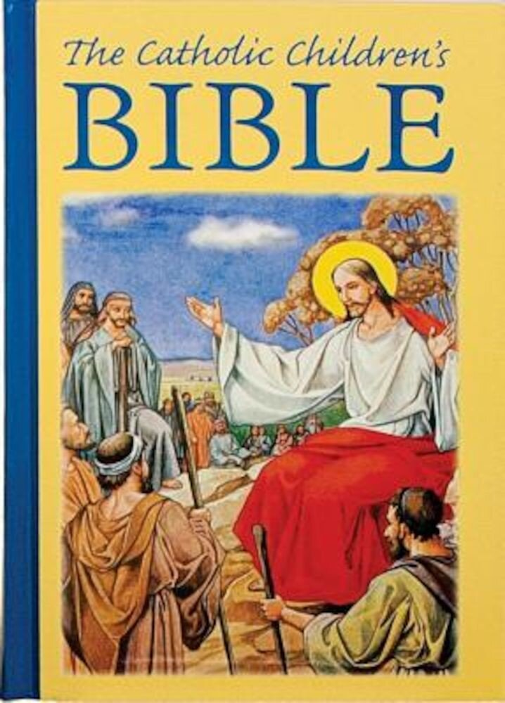 The Catholic Children's Bible,, Hardcover
