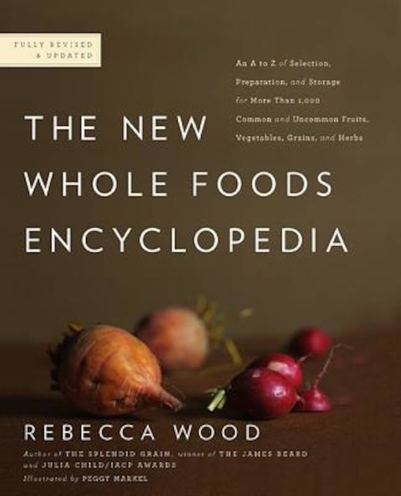 The New Whole Foods Encyclopedia: A Comprehensive Resource for Healthy Eating, Paperback