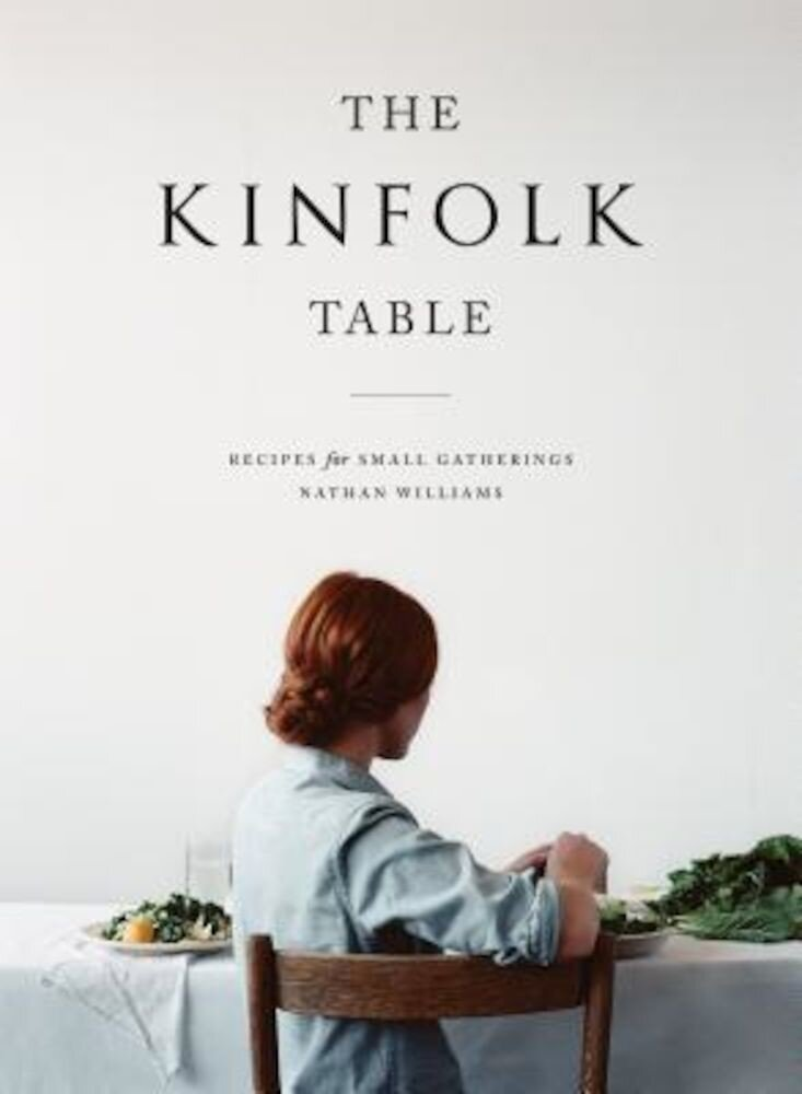 The Kinfolk Table: Recipes for Small Gatherings, Hardcover