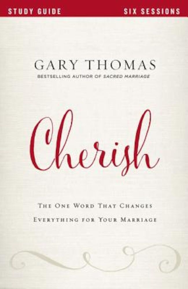 Cherish: The One Word That Changes Everything for Your Marriage, Paperback