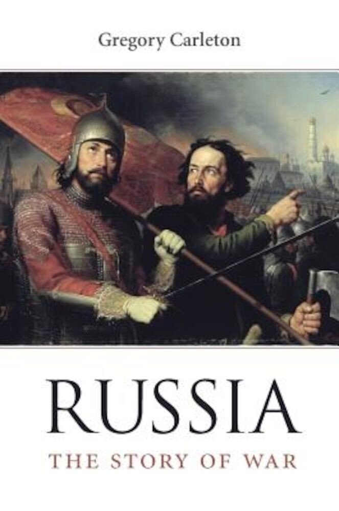 Russia: The Story of War, Hardcover