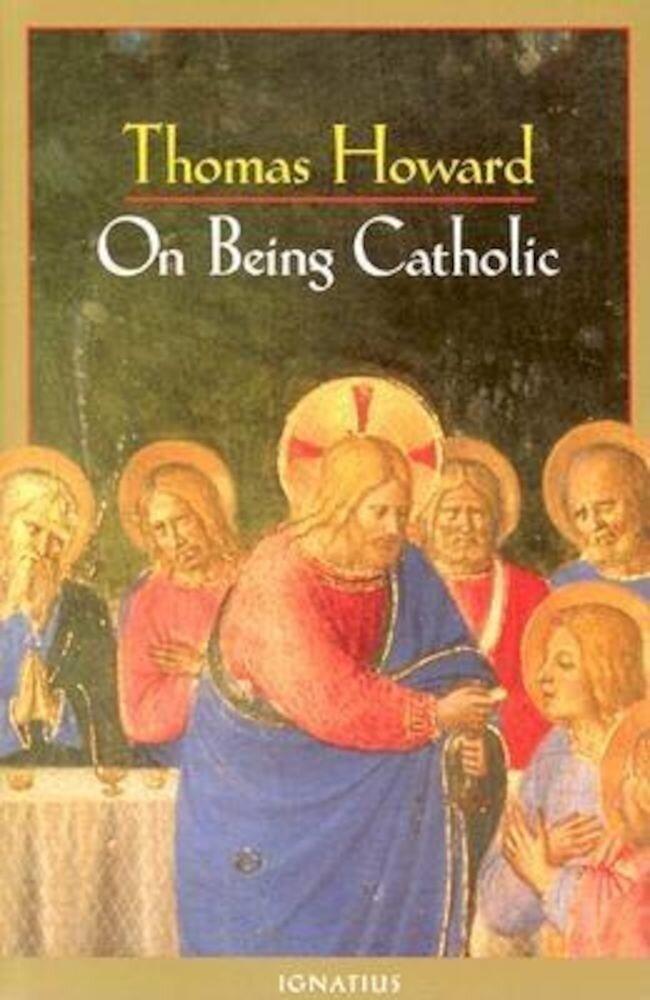 On Being Catholic, Paperback