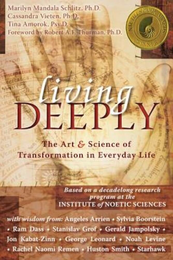 Living Deeply: The Art & Science of Transformation in Everyday Life, Paperback
