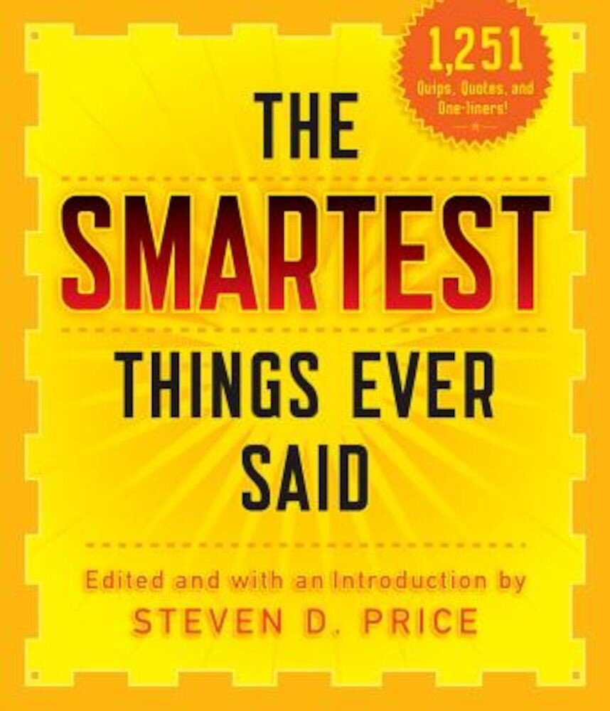 The Smartest Things Ever Said, New and Expanded, Paperback