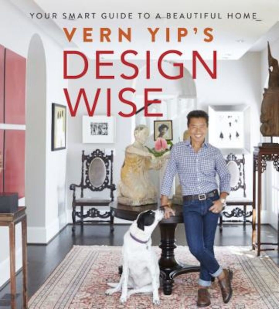 Vern Yip's Design Wise: Your Smart Guide to a Beautiful Home, Hardcover