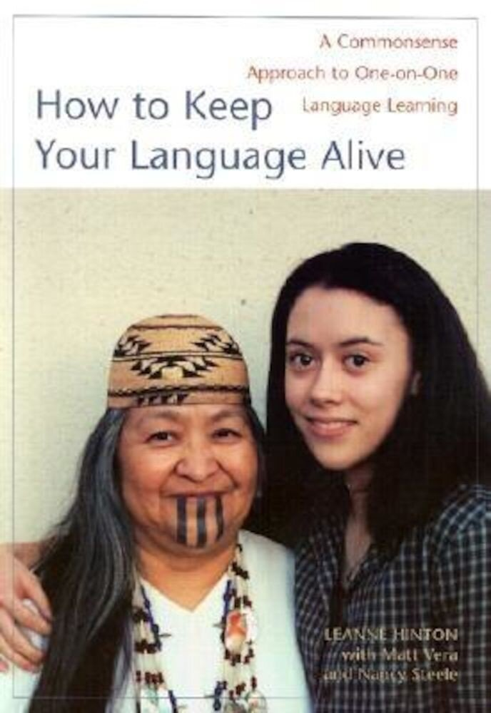 How to Keep Your Language Alive: A Commonsense Approach to One-On-One Language Learning, Paperback