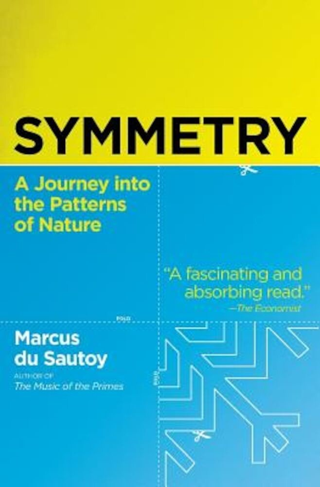 Symmetry: A Journey Into the Patterns of Nature, Paperback