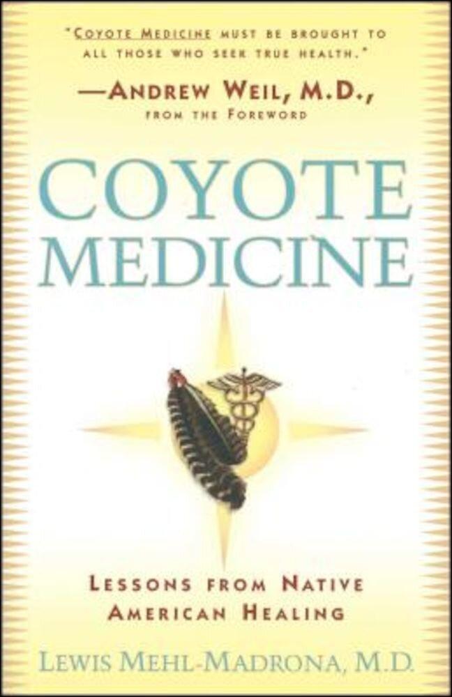 Coyote Medicine: Coyote Medicine, Paperback