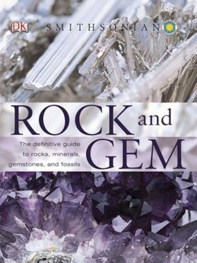 Smithsonian Rock and Gem: The Definitive Guide to Rocks, Minerals, Gems, and Fossils, Paperback