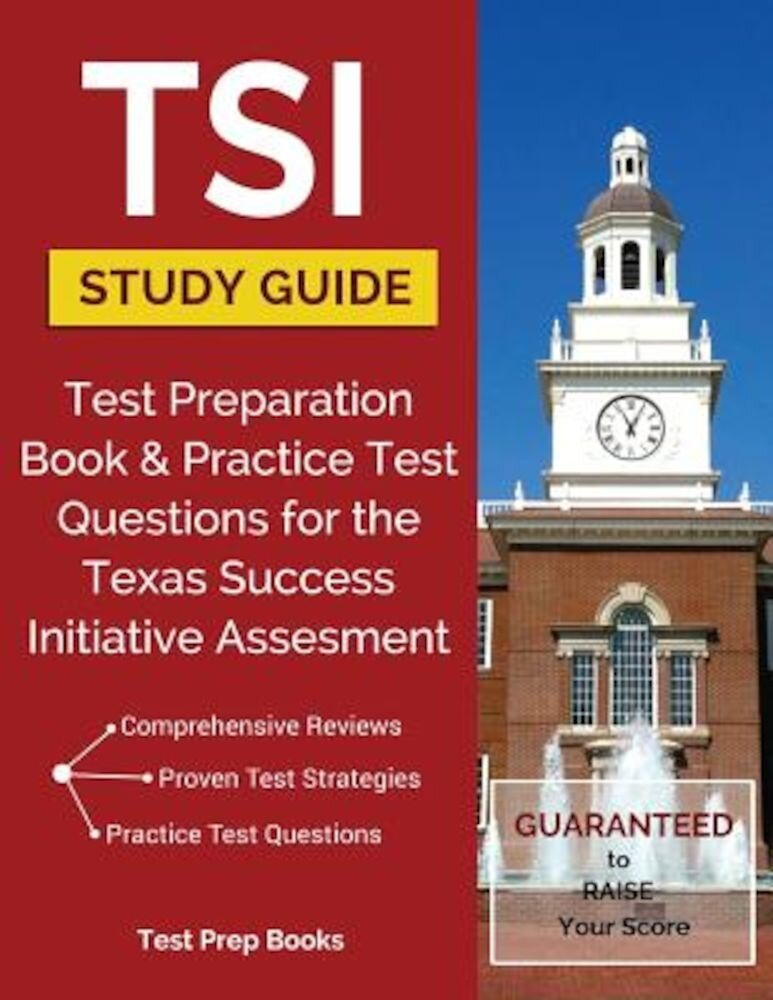 Tsi Study Guide: Test Preparation Book & Practice Test Questions for the Texas Success Initiative Assessment, Paperback