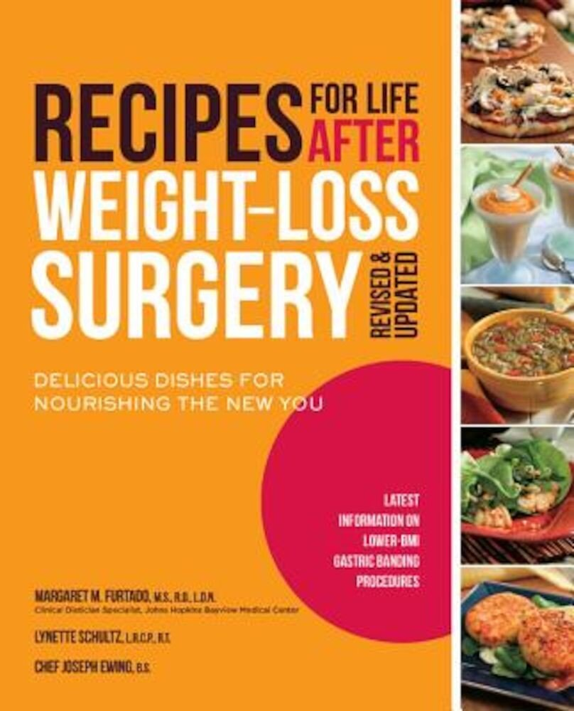 Recipes for Life After Weight-Loss Surgery: Delicious Dishes for Nourishing the New You, Paperback