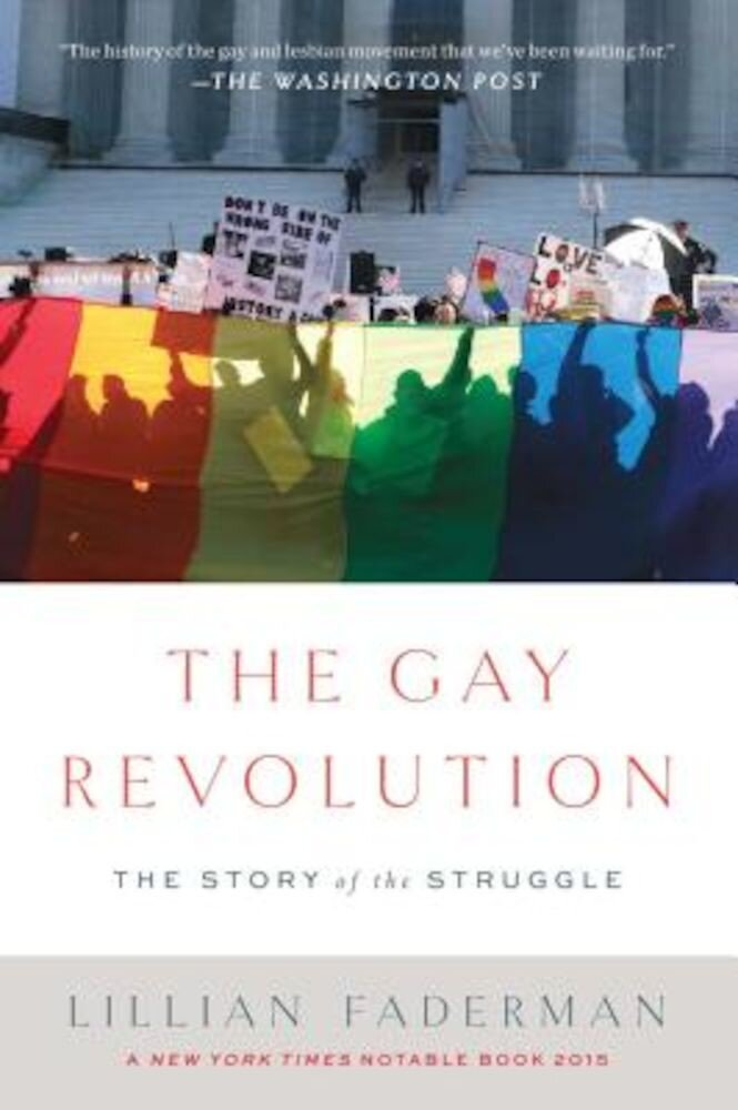 The Gay Revolution: The Story of the Struggle, Paperback