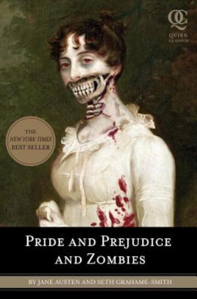 Pride and Prejudice and Zombies: The Classic Regency Romance-Now with Ultraviolent Zombie Mayhem, Paperback