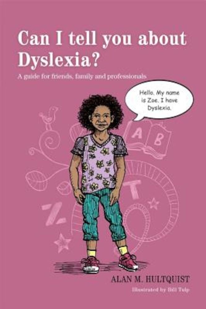 Can I Tell You about Dyslexia?: A Guide for Friends, Family, and Professionals, Paperback