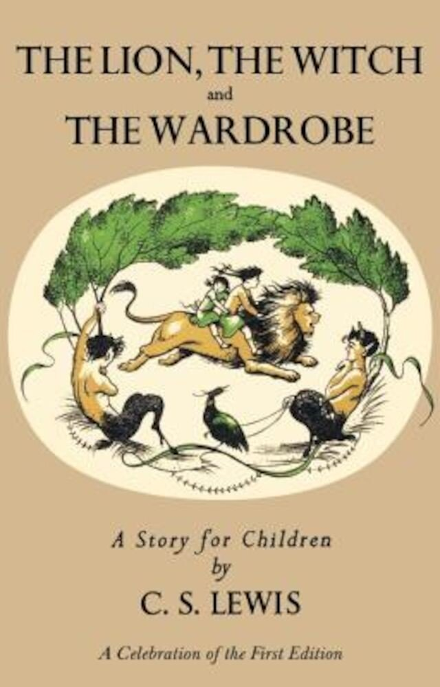 Lion, the Witch and the Wardrobe: A Celebration of the First Edition, Hardcover