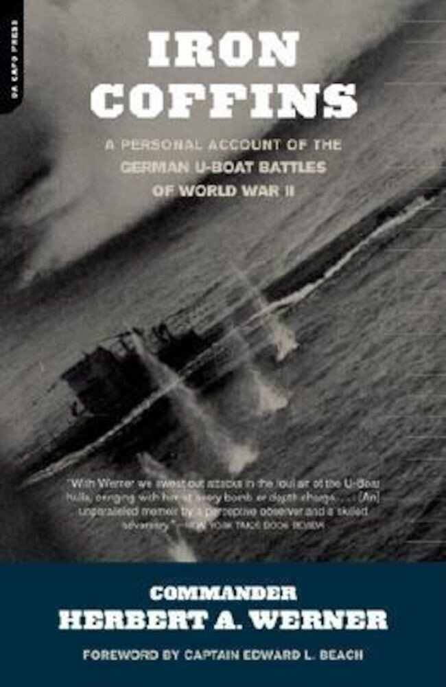 Iron Coffins: A Personal Account of the German U-Boat Battles of World War II, Paperback
