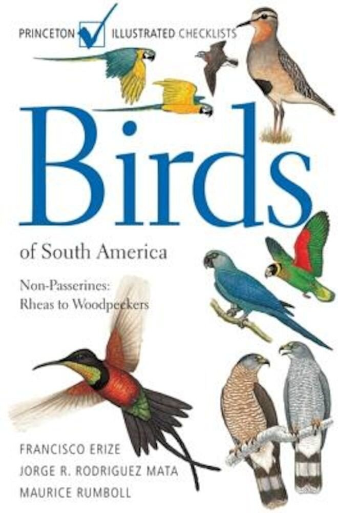 Birds of South America: Non-Passerines: Rheas to Woodpeckers, Paperback