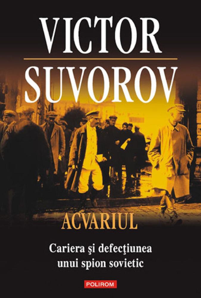 Coperta Carte Acvariul. Cariera si defectiunea unui spion sovietic