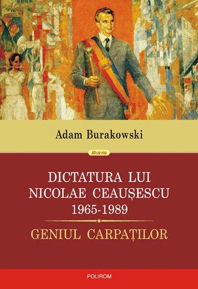 Dictatura lui Nicolae Ceausescu (1965-1989). Geniul Carpatilor (eBook)