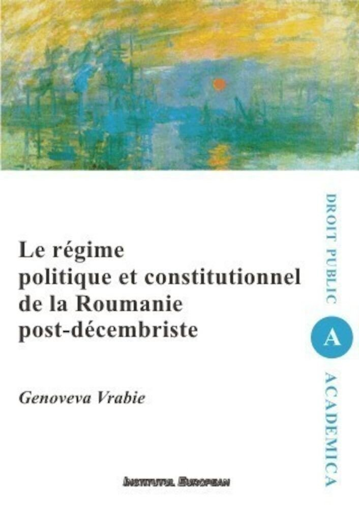 Le regime politique et constitutionnel de la Roumanie post-decembriste