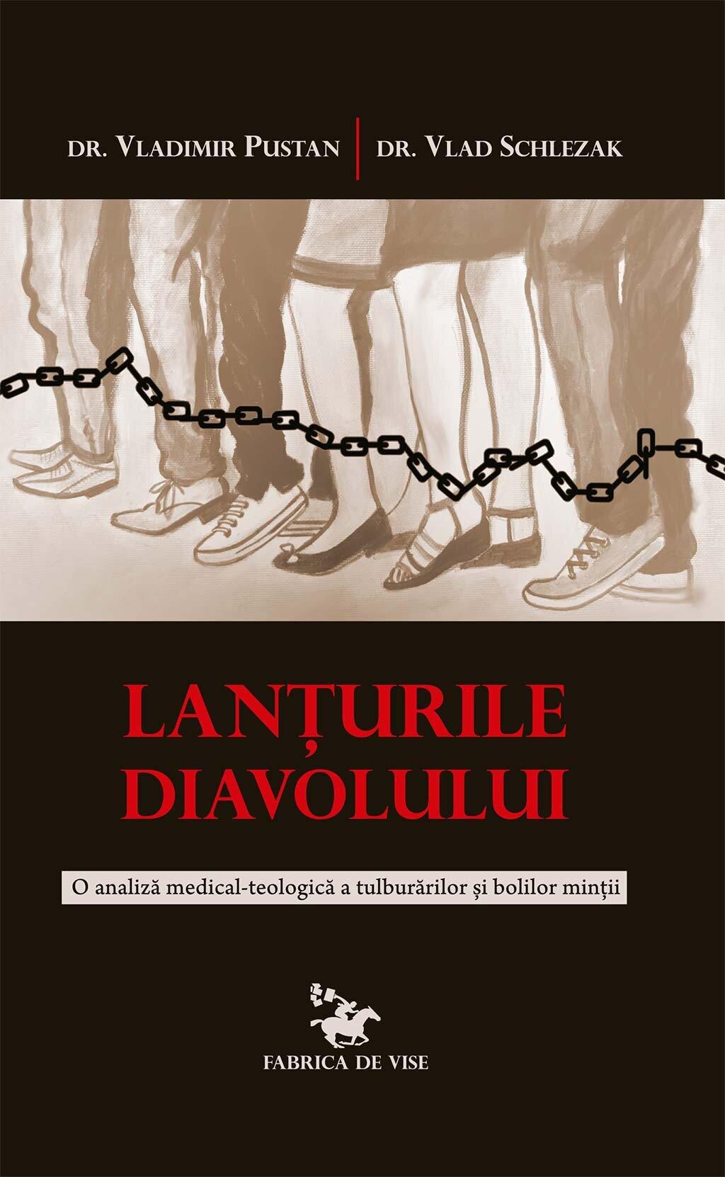 Lanturile diavolului. O analiza medical-teologica a tulburarilor si bolilor mintii PDF (Download eBook)