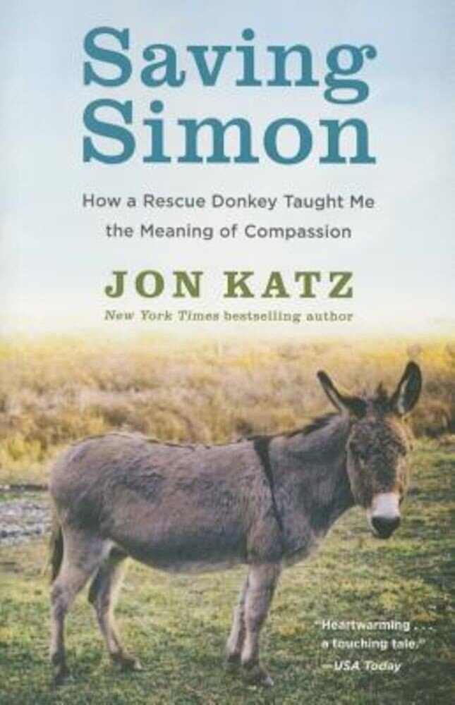 Saving Simon: How a Rescue Donkey Taught Me the Meaning of Compassion, Paperback
