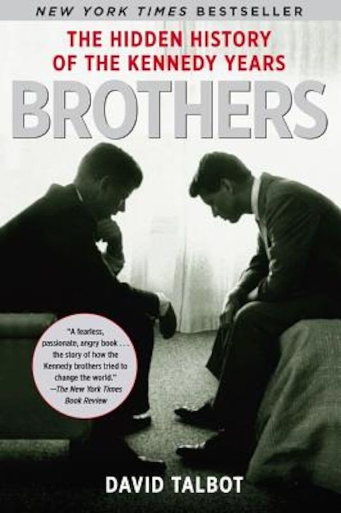 Brothers: The Hidden History of the Kennedy Years, Paperback