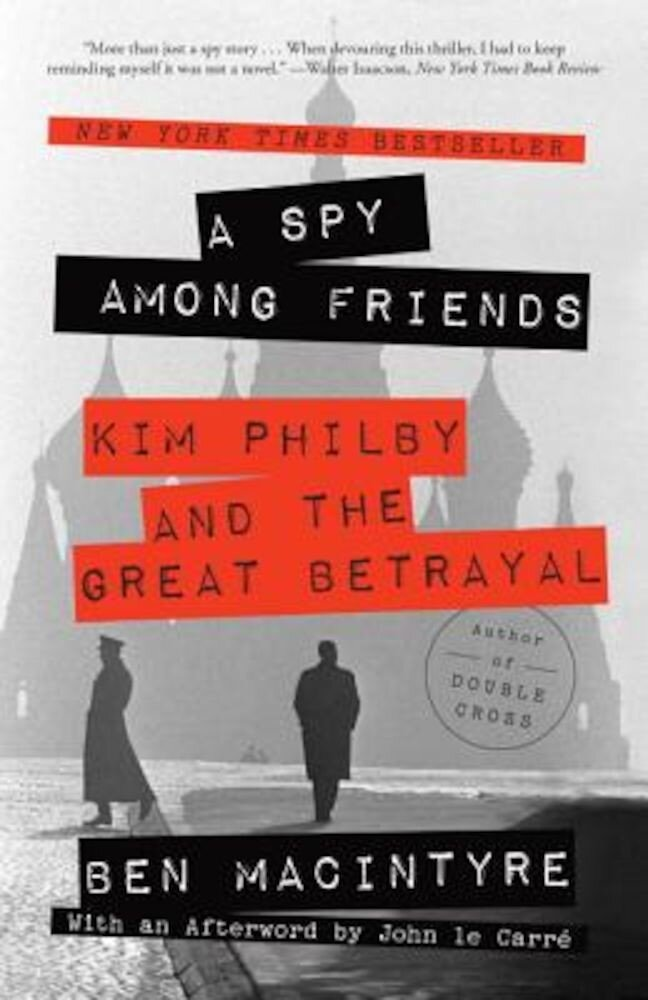 A Spy Among Friends: Kim Philby and the Great Betrayal, Paperback