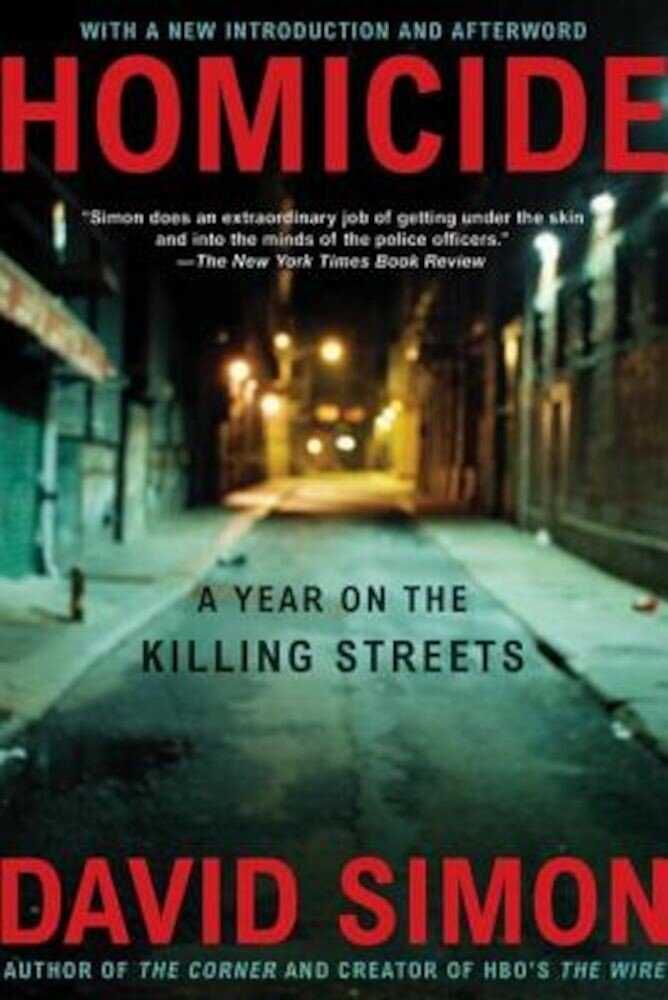Homicide: A Year on the Killing Streets, Paperback