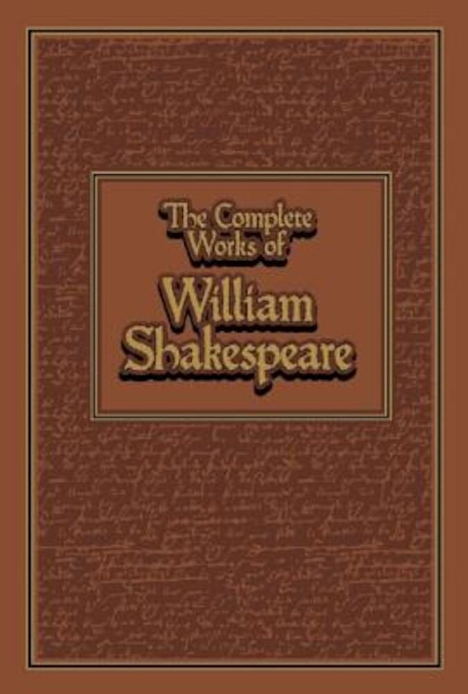 The Complete Works of William Shakespeare, Hardcover