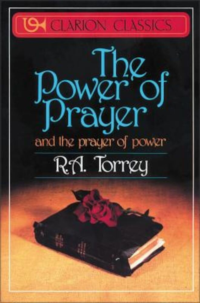 The Power of Prayer: And the Prayer of Power, Paperback