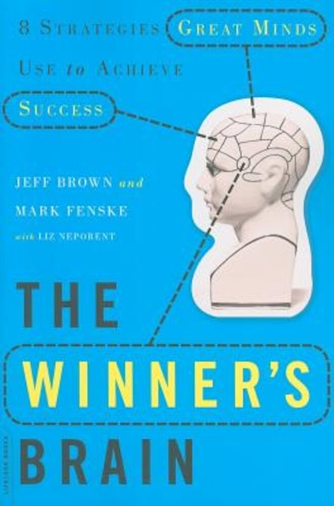 The Winner's Brain: 8 Strategies Great Minds Use to Achieve Success, Paperback